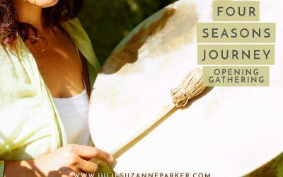 School of Shamanic Womancraft Four Seasons Journey: Opening Gathering
