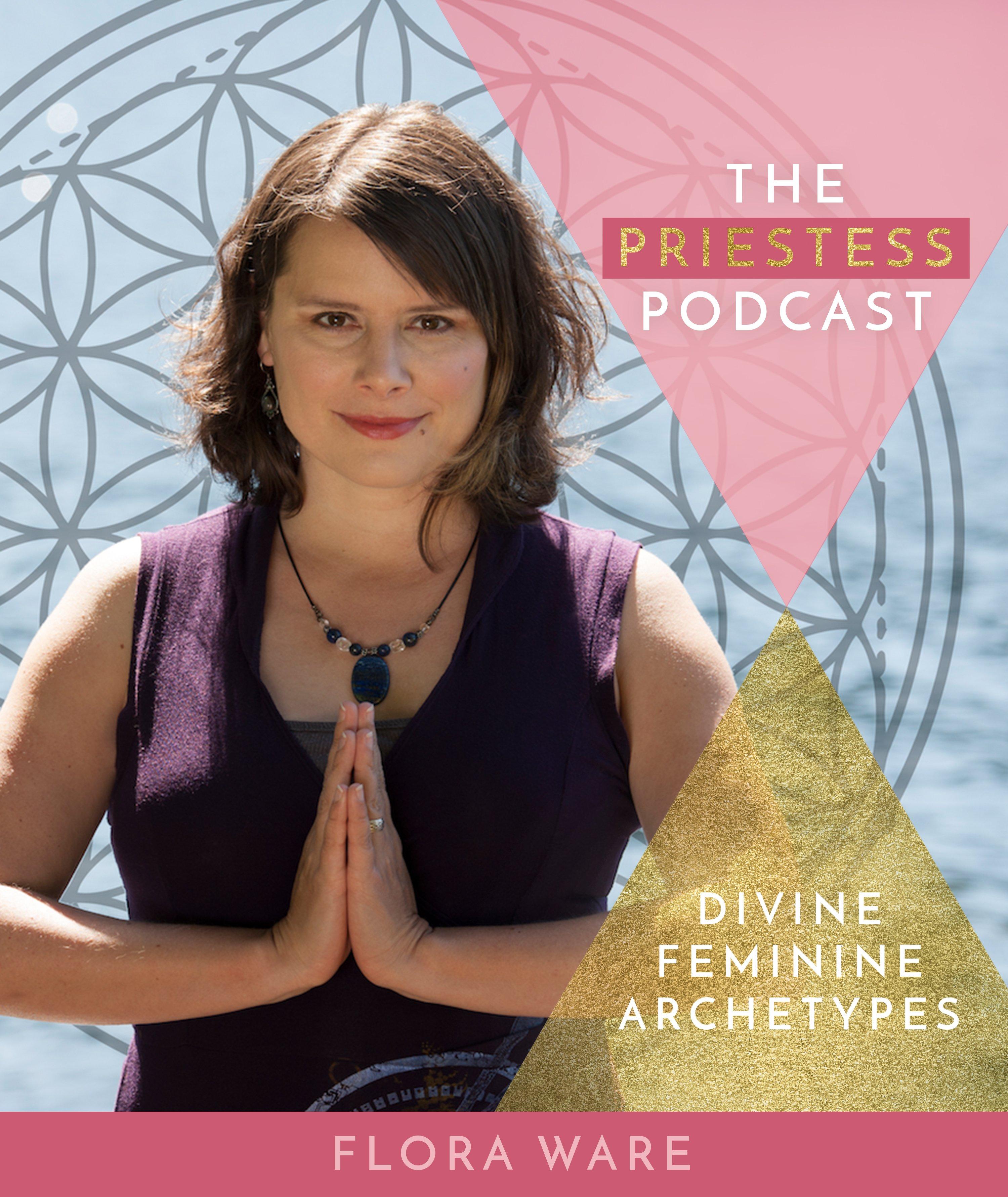 Flora Ware on Divine Feminine Archetypes