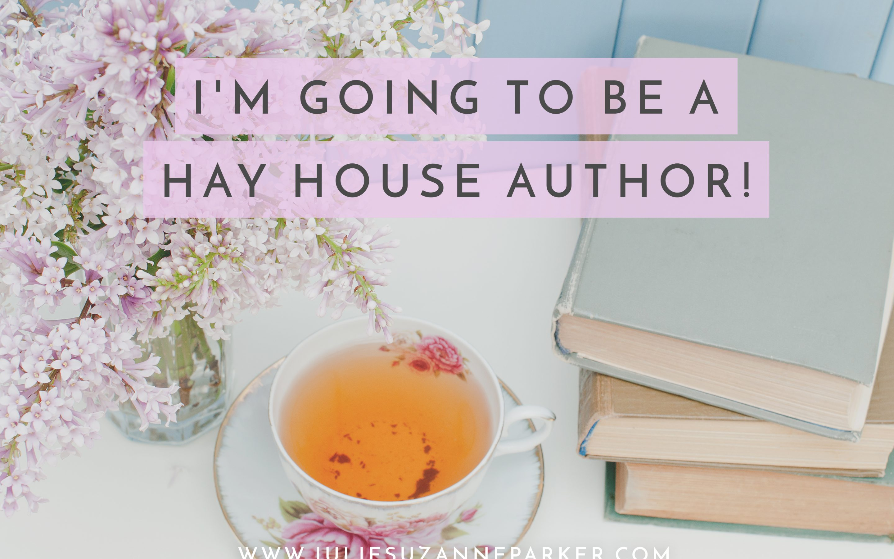 I'm Going To Be a Hay House Author!