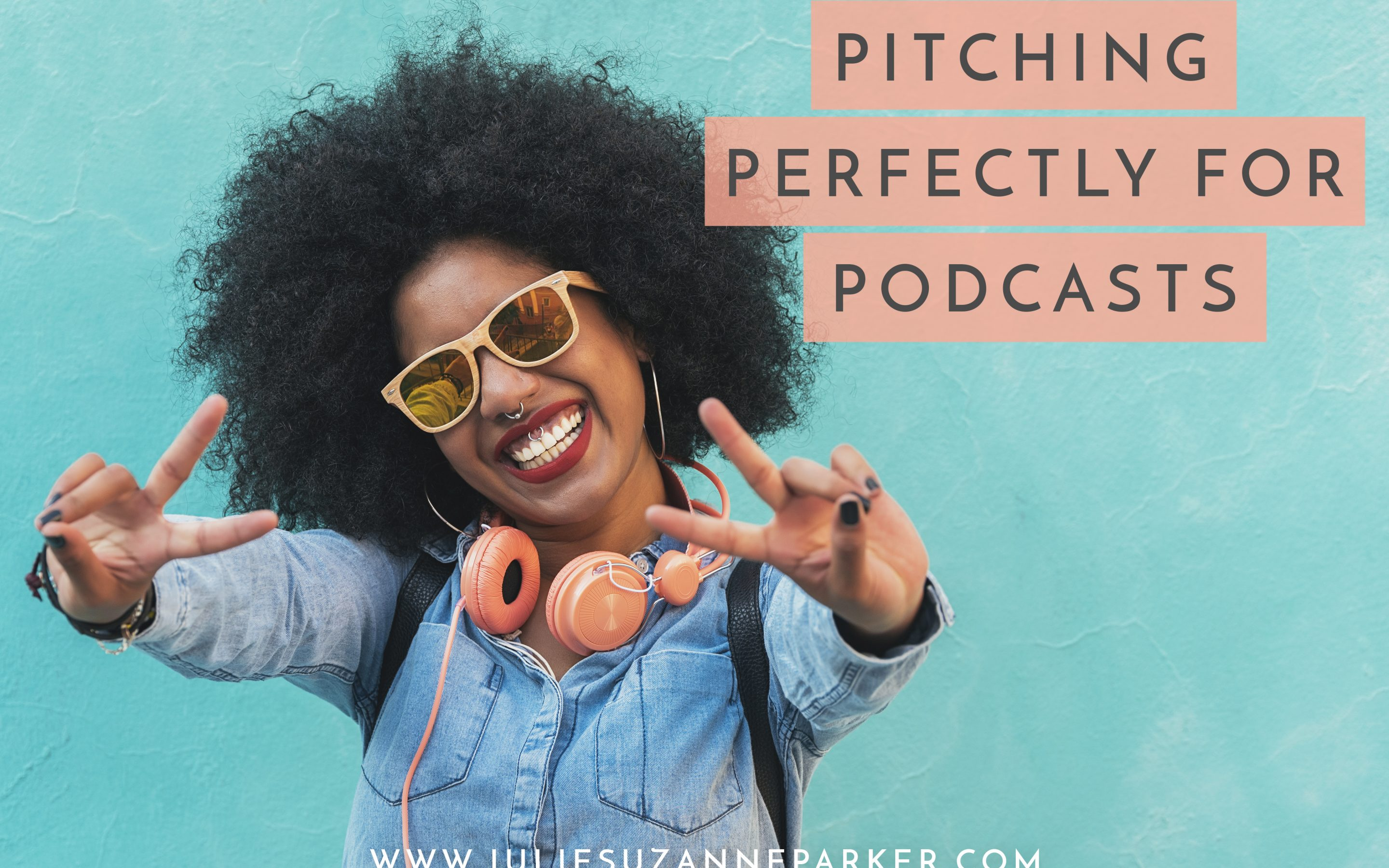 Pitching Perfectly to Podcasts