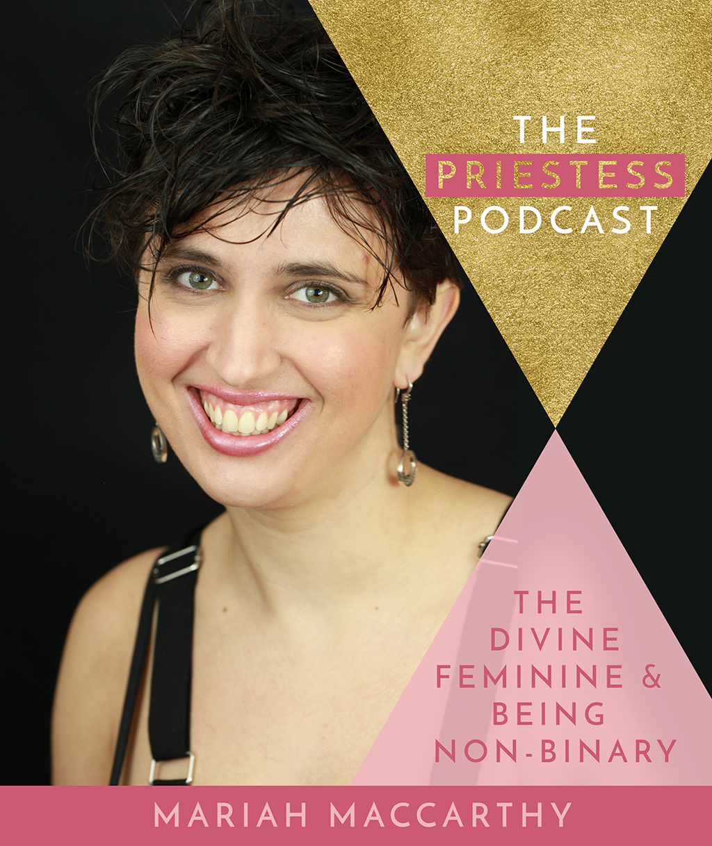 Mariah MacCarthy on The Divine Feminine & Being Non-Binary