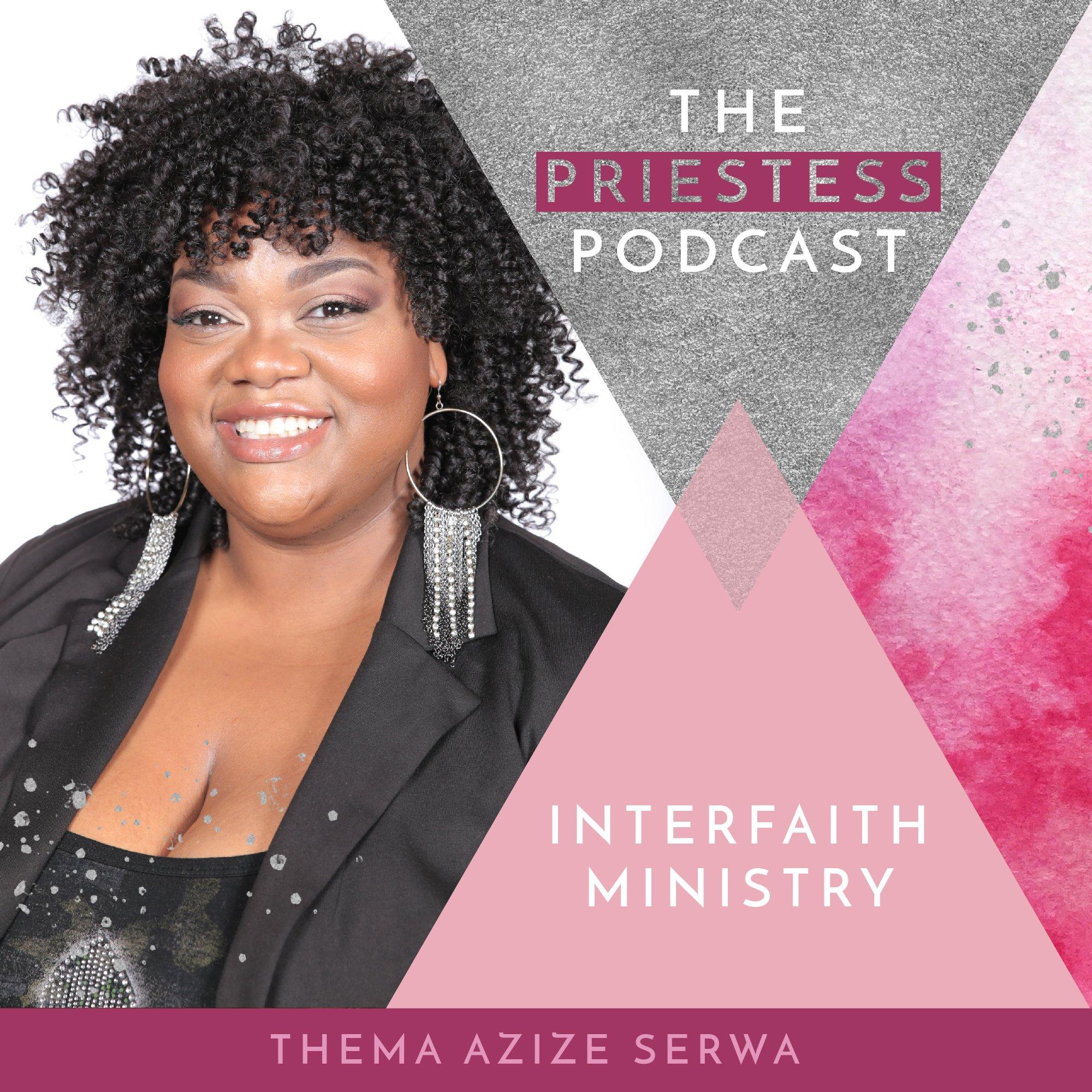 Thema Azize Serwa on Interfaith Ministry