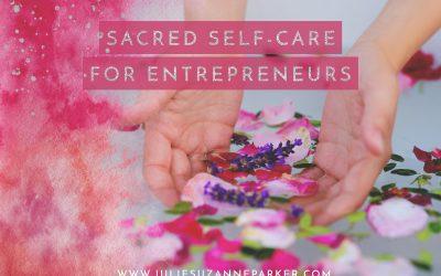 Sacred Self-Care for Entrepreneurs