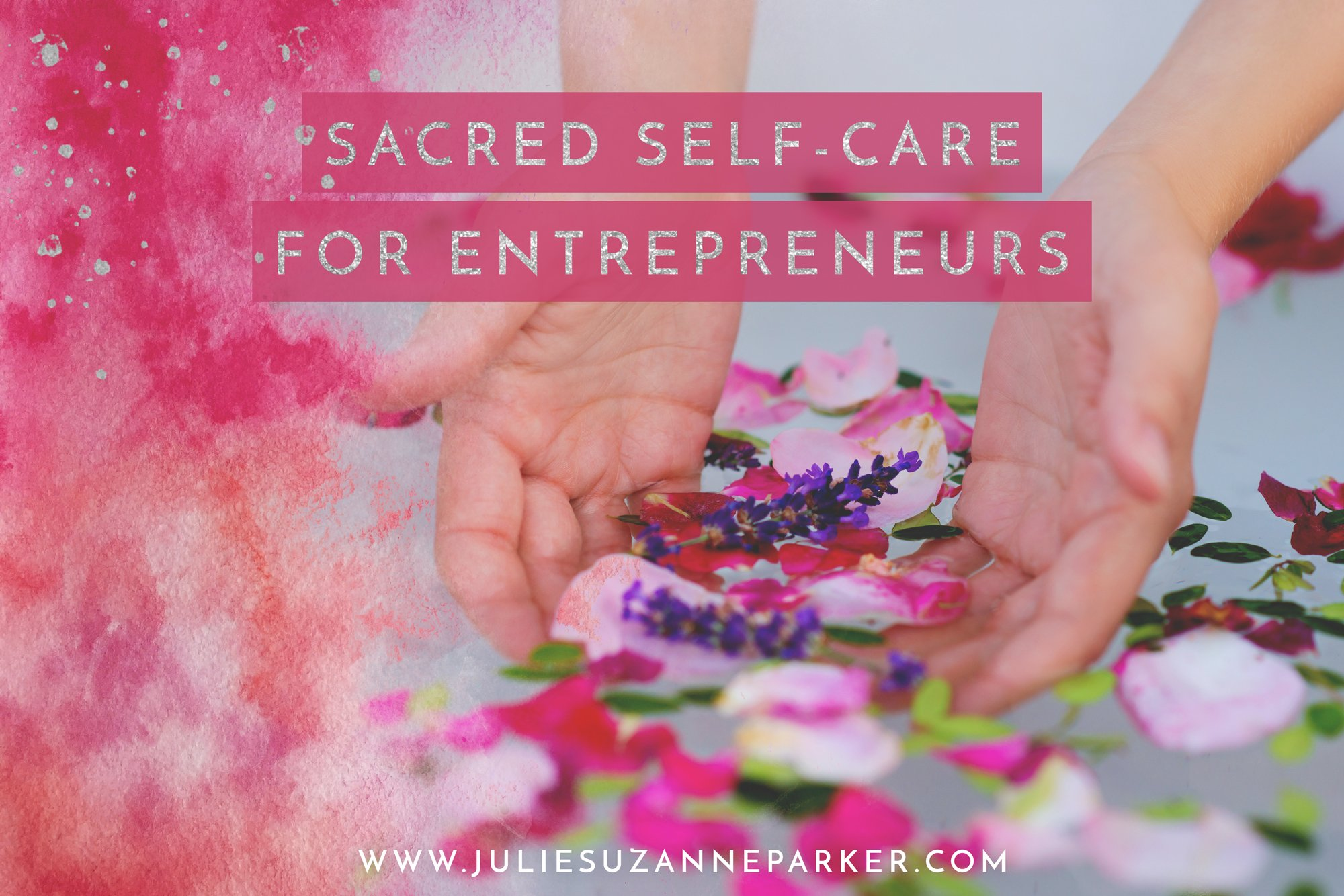 Sacred Self-Care for Entrepreneurs