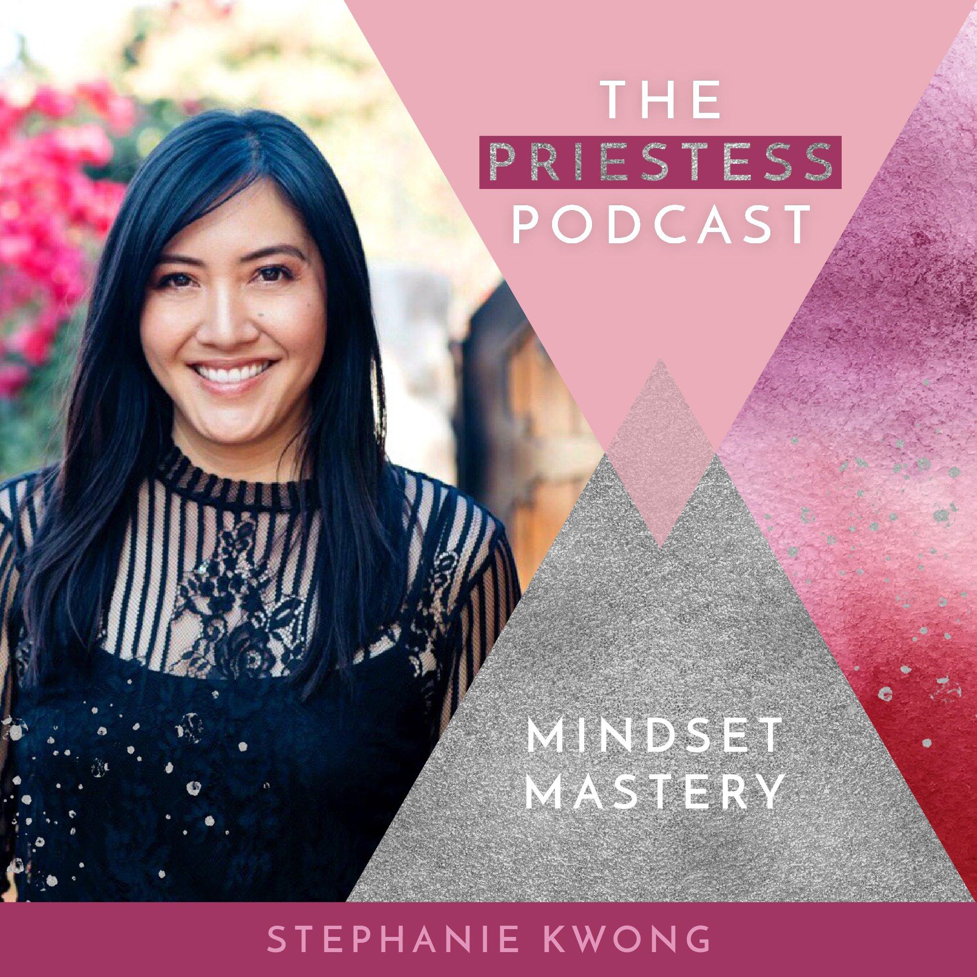 Stephanie Kwong on Mindset Mastery