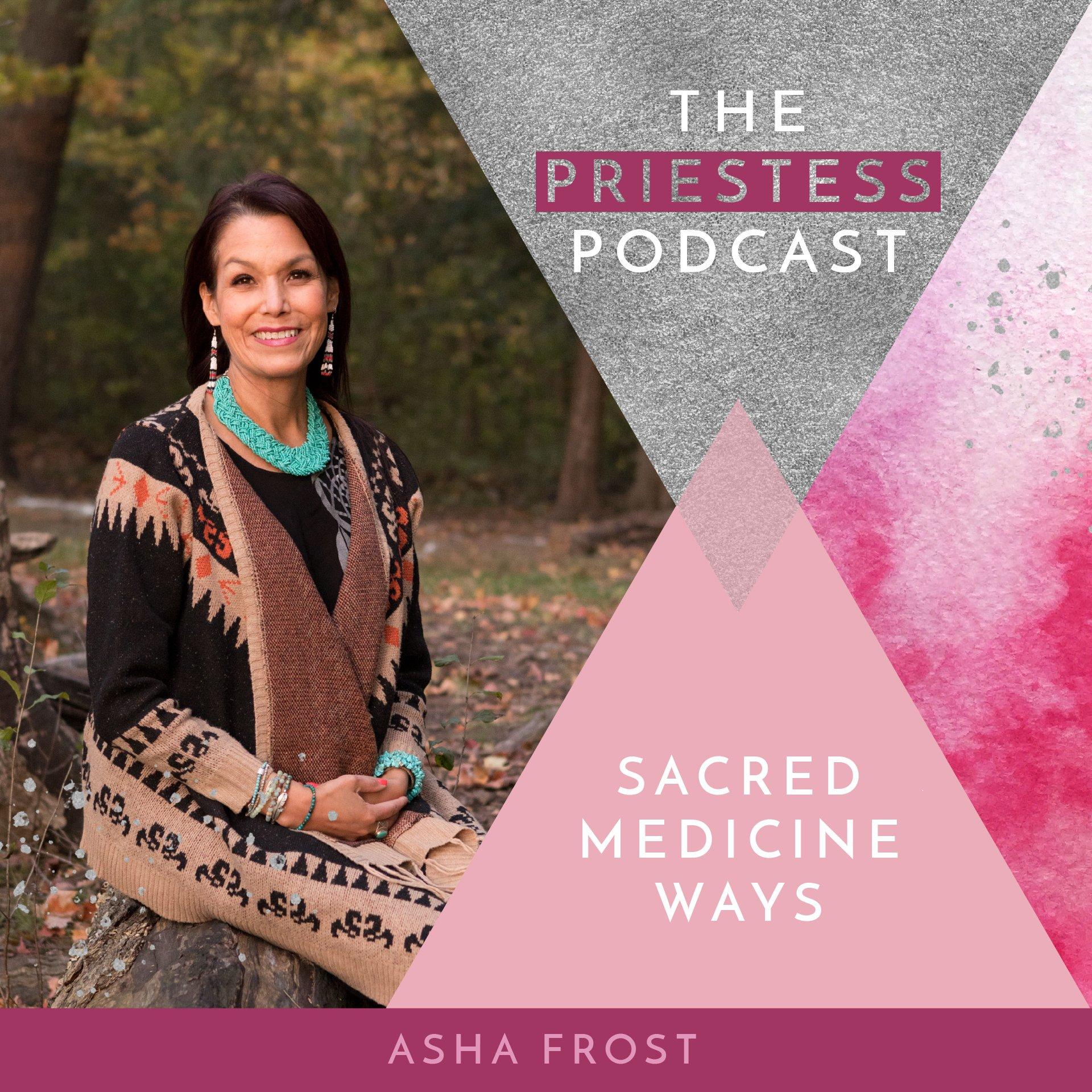 Asha Frost on Sacred Medicine Ways