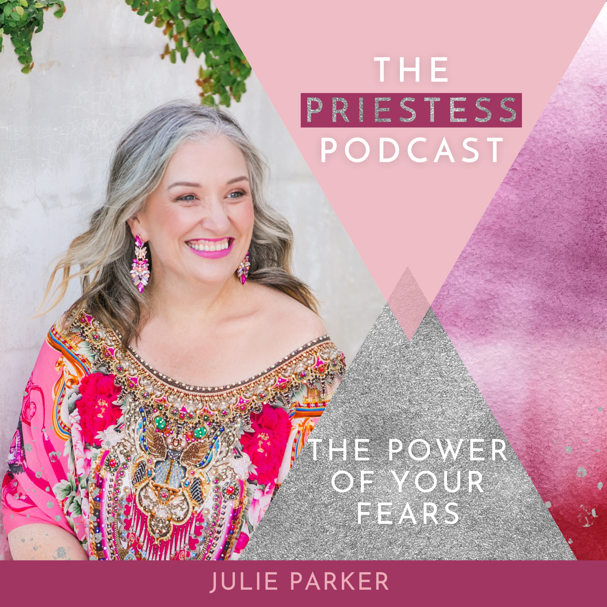 Julie Parker on The Power of Your Fears
